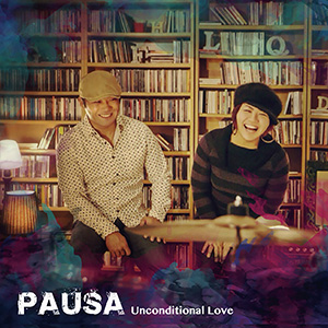 Unconditional Love / PAUSA